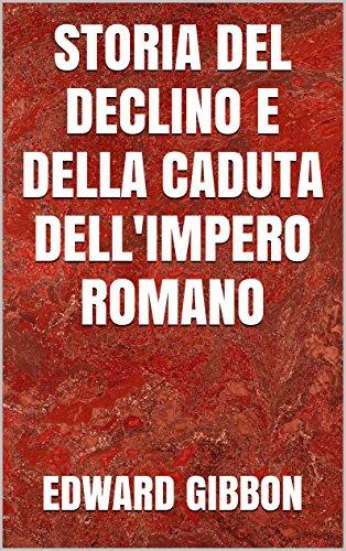 Storia del Declino e della Caduta dell'Impero Romano PDF