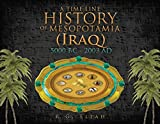 R. G. Eliah A Time Line History of Mesopotamia (Iraq): 5000 BC - 2003 Ad