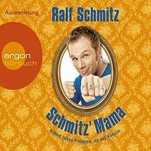 Schmitz' Mama: Andere haben Probleme, ich hab' Familie Hörbuch von Ralf Schmitz Gesprochen von: Ralf Schmitz