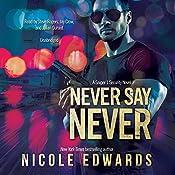 Never Say Never: A Sniper 1 Security Novel: Sniper 1 Security, Book 2   Nicole Edwards
