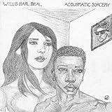 Acousmatic Sorcery [VINYL] Willis Earl Beal