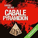Cabale pyramidion Audiobook by Samuel Delage Narrated by Laurent Jacquet