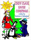 img - for Cindy Claus Saves Christmas: A Play in Two Acts book / textbook / text book