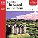The Sword in the Stone Audiobook by T. H. White Narrated by Neville Jason