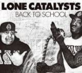 LONE CATALYSTS / Back To School