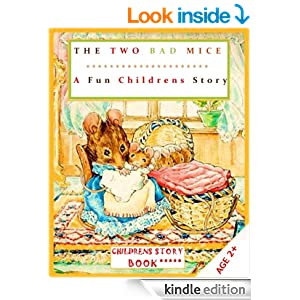 Childrens Books - Bedtime Stories: Tale of Two Bad Mice - A Classic Tale Children's Book