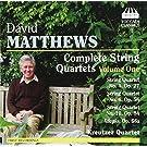 David Matthews - String Quartets Vol.1