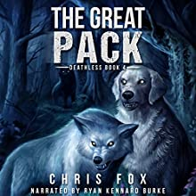 The Great Pack: Deathless, Book 4 Audiobook by Chris Fox Narrated by Ryan Kennard Burke