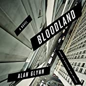 Bloodland: A Novel | [Alan Glynn]