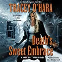Death's Sweet Embrace: A Dark Brethren Novel Audiobook by Tracey O'Hara Narrated by Charles Carroll