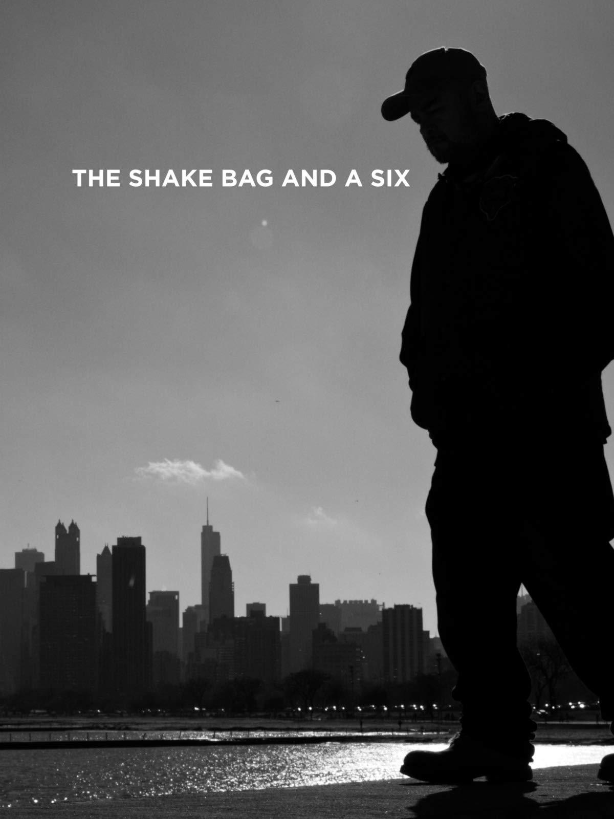The Shakebag and a Six