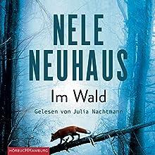 Im Wald (Bodenstein & Kirchhoff 8) Hörbuch von Nele Neuhaus Gesprochen von: Julia Nachtmann