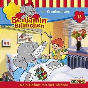 Benjamin im Krankenhaus (Benjamin Blümchen 13) Hörspiel