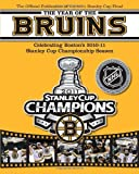 img - for The Year of the Bruins: Celebrating Boston's 2010-11 Stanley Cup Championship Season book / textbook / text book