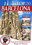 Barcelona Travel Guide 2014: Essential Tourist Information, Maps & Photos (NEW EDITION)