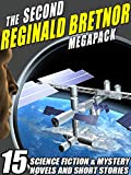 The Second Reginald Bretnor Megapack: 14 Science Fiction & Mystery Novels and Short Stories