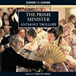 The Prime Minister (       UNABRIDGED) by Anthony Trollope Narrated by Timothy West