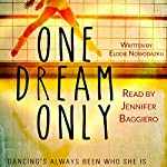 One Dream Only: One, Two, Three, Book 1 | Elodie Nowodazkij