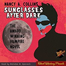 Sunglasses After Dark Audiobook by Nancy A. Collins Narrated by Melodee M. Spevack