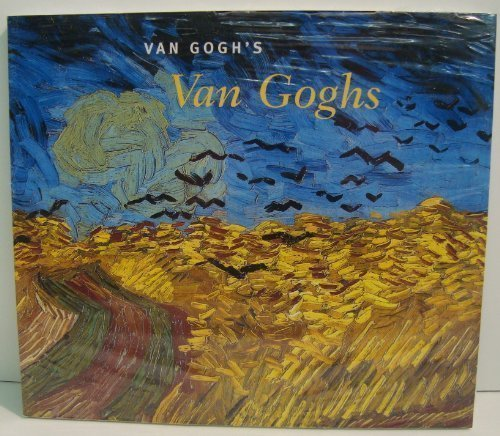 Van Gogh's Van Goghs: Masterpieces from the Van Gogh Museum, Amsterdam by Richard Kendall (1998-07-01), Richard Kendall; Vincent Van Gogh; John Leighton; National Gallery of Art (U. S.)