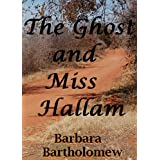The Ghost and Miss Hallam: A Time Travel Romance (Lavender, Texas Trilogy) ~ Barbara Bartholomew