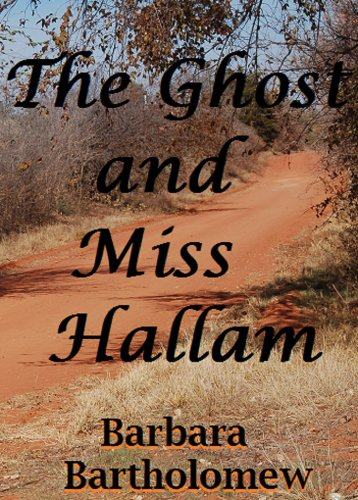 The Ghost and Miss Hallam by Barbara Bartholomew