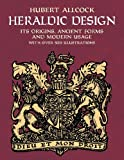 Heraldic Design: Its Origins, Ancient Forms and Modern Usage