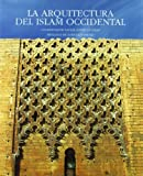 img - for La Arquitectura del Islam Occidental (Spanish Edition) book / textbook / text book