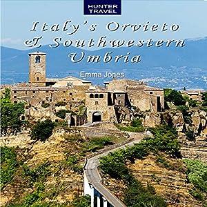 Italy's Orvieto & Southwestern Umbria Audiobook