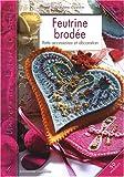 echange, troc Sandrine Guédon - Feutrine brodée : Petits accessoires et décoration