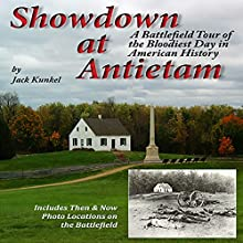Showdown at Antietam: A Battlefield Tour of the Bloodiest Day in American History (       UNABRIDGED) by Jack Kunkel Narrated by Jack Kunkel