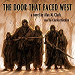The Door That Faced West | Alan M. Clark
