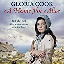 A Home for Alice Audiobook by Gloria Cook Narrated by To Be Announced
