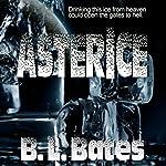 Asterice | B. L. Bates