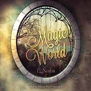 The Magic World | [Edith Nesbit]