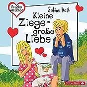 Kleine Ziege, große Liebe (Freche Mädchen) | Sabine Both