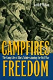 img - for Campfires of Freedom:The Camp Life of Black Soldiers during the Civil War book / textbook / text book