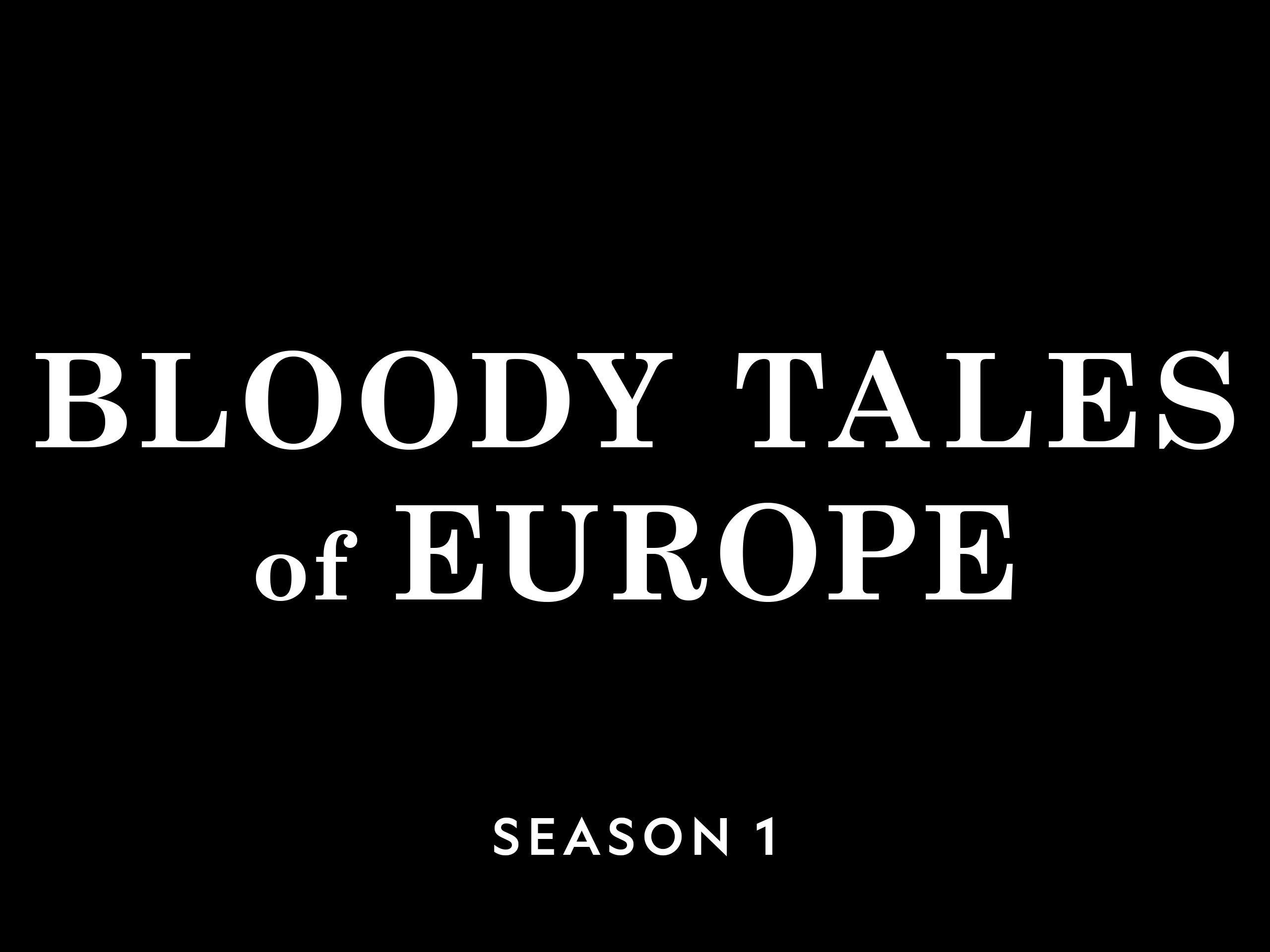 Bloody Tales of Europe - Season 1