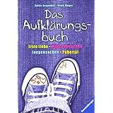 """Das Aufkl�rungsbuch: Erste Liebe, M�dchensachen, Jungensachen, Pubert�tvon """"Sylvia Schneider"""""""