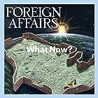 July/August 2017 Audiomagazin von  Foreign Affairs Gesprochen von: Kevin Stillwell