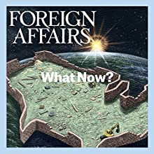 July/August 2017 Periodical by  Foreign Affairs Narrated by Kevin Stillwell