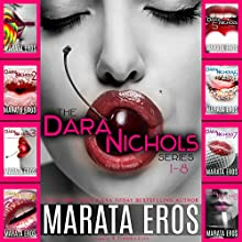 The Dara Nichols Series, Books 1-8 Audiobook by Marata Eros Narrated by D Rampling
