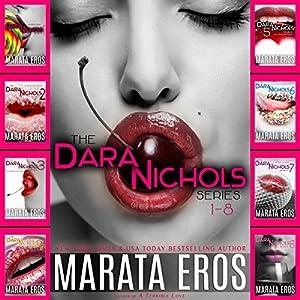 The Dara Nichols Series, Books 1-8 Audiobook