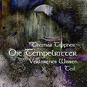 Die Tempelritter: Verlorenes Wissen 1.1 | Thomas Tippner