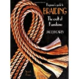 Beginners Guide to Braiding: Craft of Kumihimoby Jacqui Carey