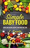 Simple Baby Food: Quick and natural recipes your baby will love.