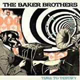 The Baker Brothers Time To Testify [VINYL]