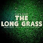 The Long Grass | Ryan W. Bradley