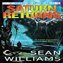 Saturn Returns: Astropolis, Book 1 (       UNABRIDGED) by Sean Williams Narrated by Christian Rummel, Sean Williams