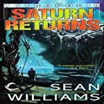 Saturn Returns: Astropolis, Book 1 (       UNABRIDGED) by Sean Williams Narrated by Christian Rummel, Sean Williams